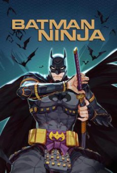 Batman Ninja แบทแมน วีรบุรุษยอดนินจา (2018) บรรยายไทย