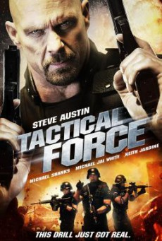 Tactical Force หน่วยฝึกหัดภารกิจเดนตาย (2011)