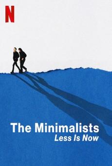 มินิมอลลิสม์ ถึงเวลามักน้อย The Minimalists: Less Is Now (2021)