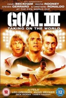 Goal 3- Taking On The World โกล์ เกมหยุดโลก (2009)