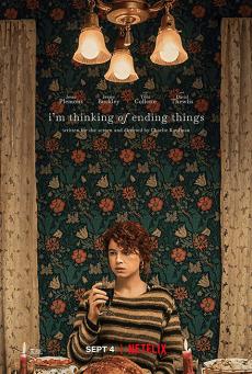 อยากให้เธออยู่ดูตอนจบด้วยกัน I'm Thinking of Ending Things (2020)