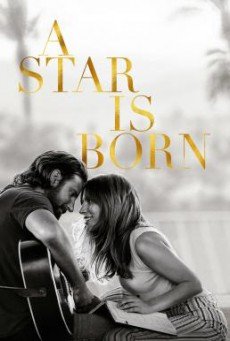 A Star Is Born อะ สตาร์ อีส บอร์น (2018)