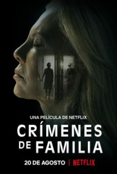 The Crimes That Bind (Crímenes de familia) ใต้เงาอาชญากรรม (2020) NETFLIX บรรยายไทย