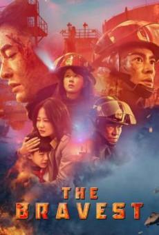 The Bravest (Lie huo ying xiong) ผู้พิทักษ์ดับไฟ (2019)