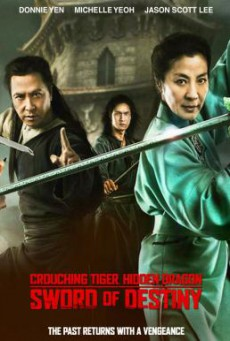Crouching Tiger, Hidden Dragon- Sword of Destiny พยัคฆ์ระห่ำ มังกรผยองโลก- กระบี่แห่งโชคชะตา (2016)